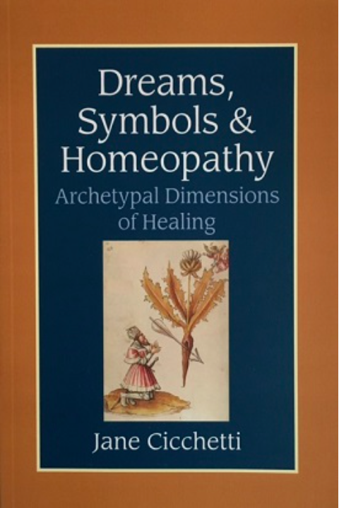 image book Dreams, Symbols, and Homeopathy: Archetypal Dimensions of Healing, Jane Cicchetti, 259 pages, published by North Atlantic Books and Homeopathic Educational Services, Berkeley, California, 2003.